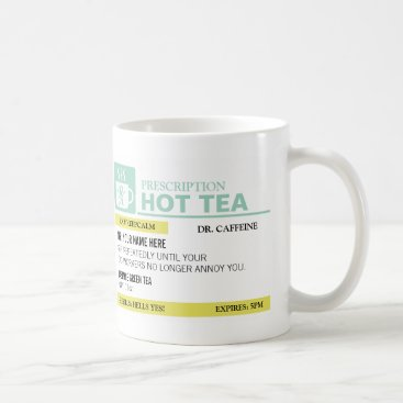 Funny Prescription Hot Tea Coffee Mug