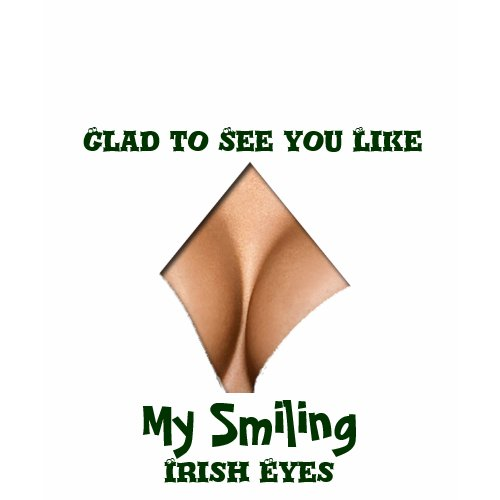 Funny smiling Irish eyes shirt