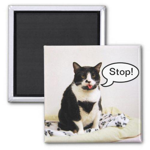 "Funny Tuxedo Cat ""Stop!"" Magnet"