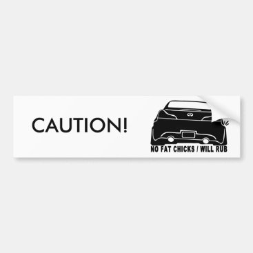 G37 No Fat Chicks  bumper sticker