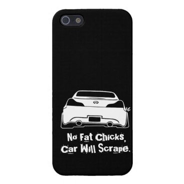G37 No Fat Chicks Cover For iPhone SE/5/5s