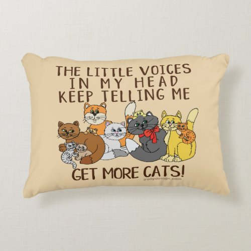 Get More Cats Funny Saying Accent Pillow