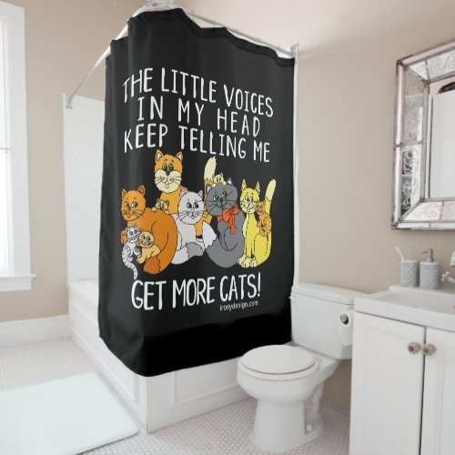 Get More Cats Funny Saying Black Shower Curtain
