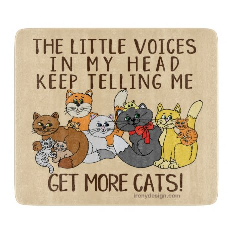 Get More Cats Funny Saying Cutting Board