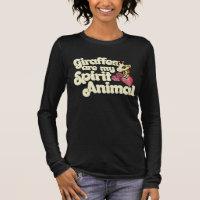 Giraffes are my spirit Animal Long Sleeve T-Shirt