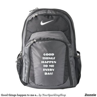 Good things happen to me every day, motivational nike backpack