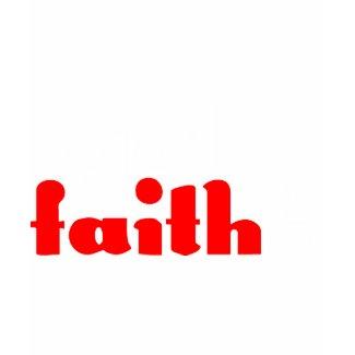 Got Faith? shirt