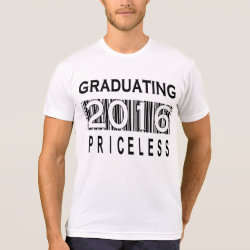Graduating 2016 Priceless - Apparel Shirt