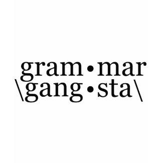 Grammar Gangsta shirt