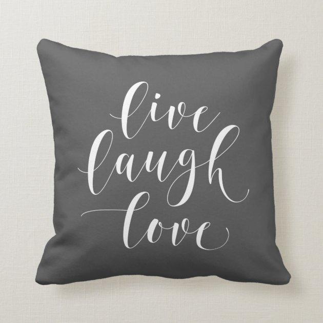 gray live laugh love 16x16 throw pillow zazzle com