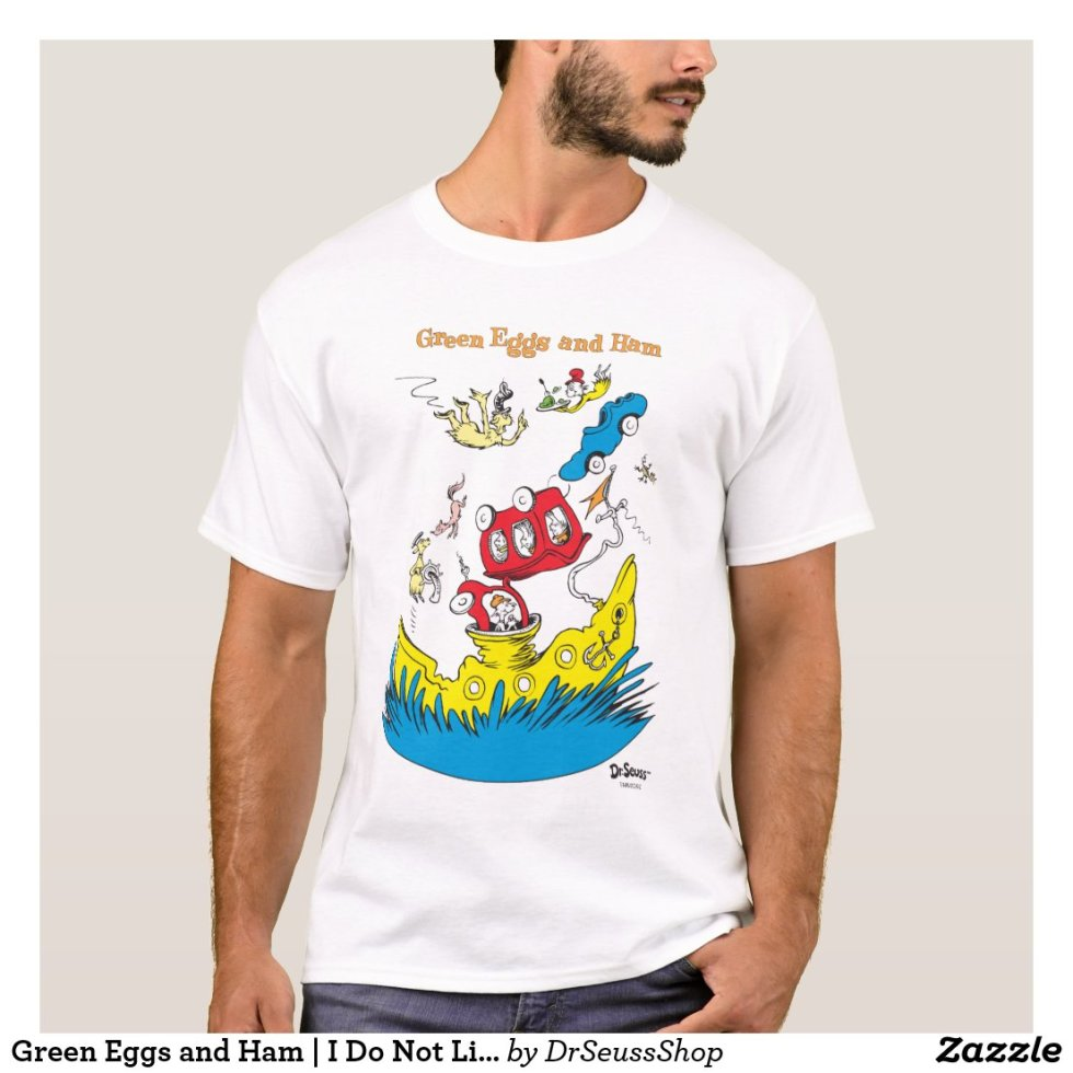 Green Eggs and Ham | I Do Not Like Them Anywhere T-Shirt