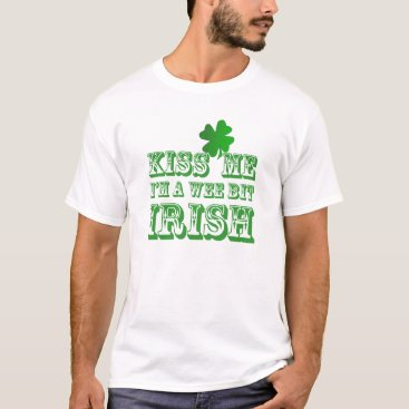 Green Funny Kiss Me I'm  a Wee Bit Irish Shirt