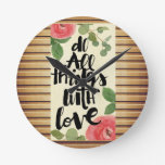 Grunge wood wall,floral, text,roses,vintage,rustic round wall clock