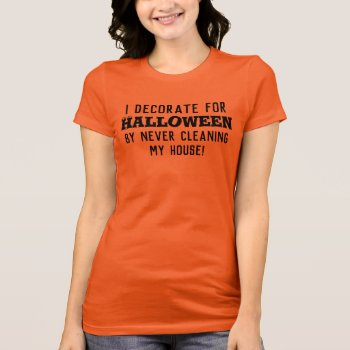 Halloween Decoration Humor T-Shirt