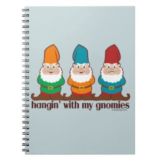 Hangin' With My Gnomies Notebooks