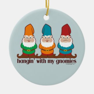 Hangin' With My Gnomies Ornament