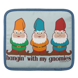 Hangin' With My Gnomies Sleeves For iPads
