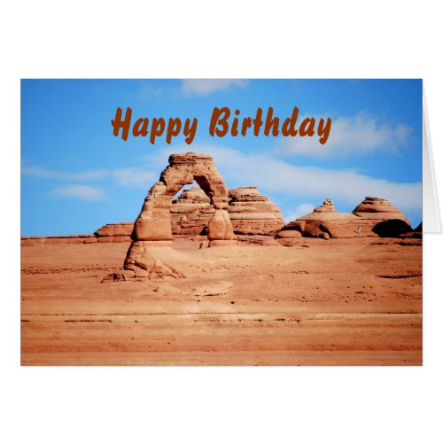 Happy Birthday, Delicate Arch, Arches Park, Utah Cards