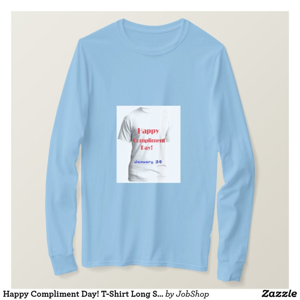 Happy Compliment Day! T-Shirt Long Sleeved