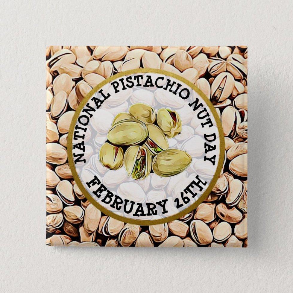 Happy Pistachio Nut Day February 25th Button