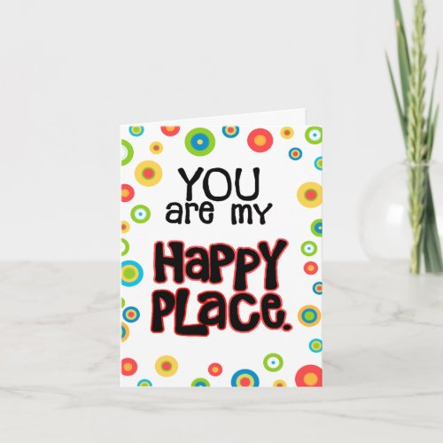 Happy Place Valentine Love Holiday Card