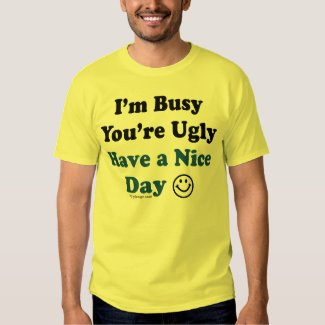 Have a Nice Day Humor T-Shirt