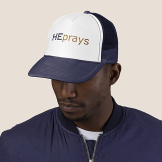 He Prays Trucker Cap