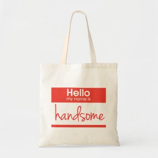 'Hello My Name Is Handsome' Budget Tote Bag