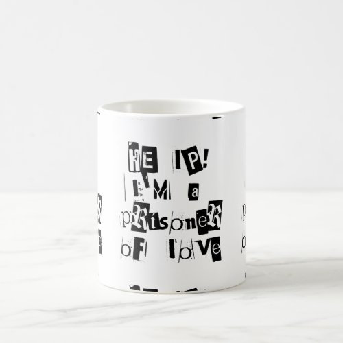 Help! I'm a Prisoner of Love Coffee Mug