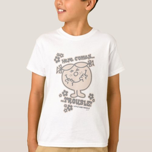 Here Comes Little Miss Trouble T-Shirt