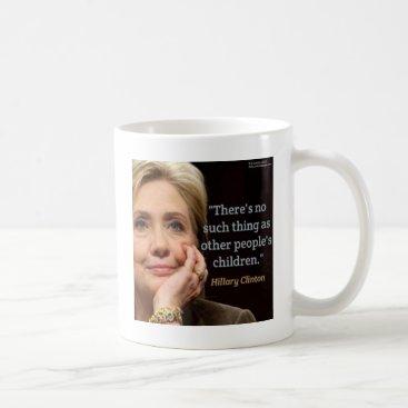 Hillary Clinton & All Children Quote Coffee Mug