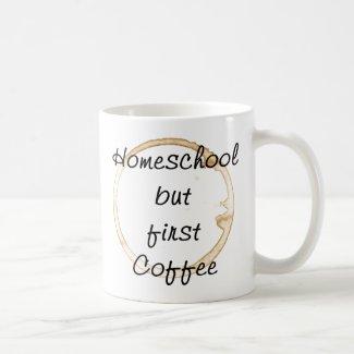 Homeschool But First Coffee Mug