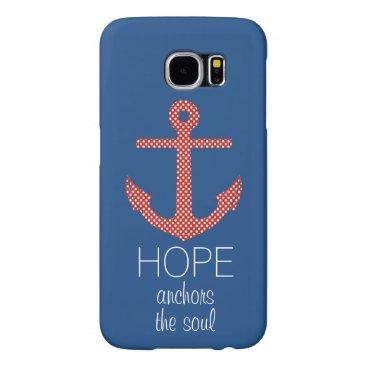 Hope Anchor Samsung Galaxy S6 Case