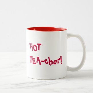 Hot Teacher - HOT TEA-cher funny pun Mug