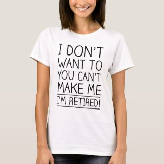 Humorous Retirement Quote T-Shirt