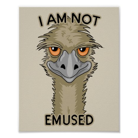 I Am Not Emused Funny Emu Pun | Beige Poster