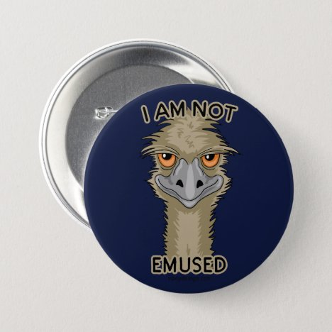 I Am Not Emused Funny Emu Pun Button