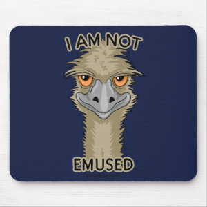 I Am Not Emused Funny Emu Pun Mouse Pad