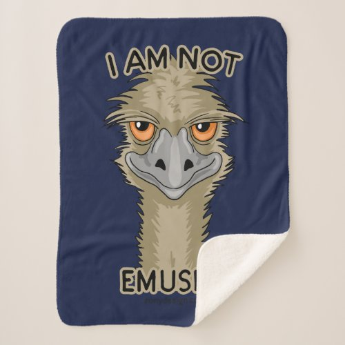 I Am Not Emused Funny Emu Pun Sherpa Blanket