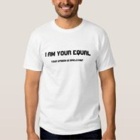 I Am Your Equal (white) Tee Shirt