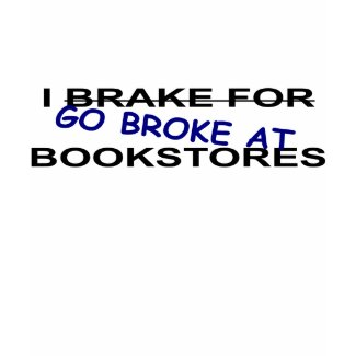 I Brake for Bookstores Book Lovers T-shirt shirt
