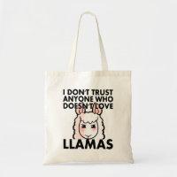 I Don't Trust Anyone Who Doesn't Love Llamas Tote Bag