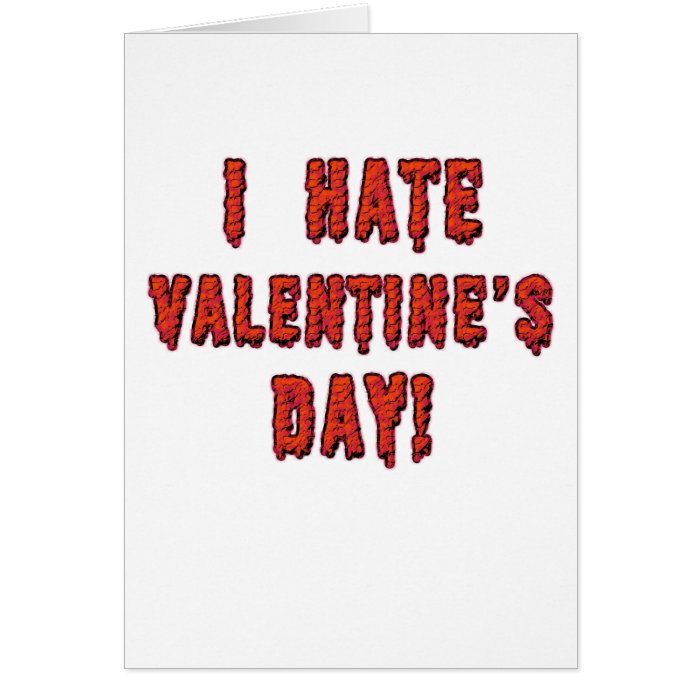 I Hate Valentines Day Card Zazzle