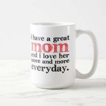 I Have a Great Mom Coffee Mug