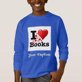 I Heart Books! I Love Books! (Trail of Hearts) T-Shirt