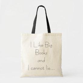 I Like Big Books and I Cannot Lie Bag
