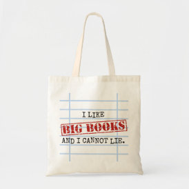I Like Big Books and I Cannot Lie Funny Library Tote Bag