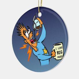 I Like Big Mugs! - Java Junkie Guy! Ceramic Ornament