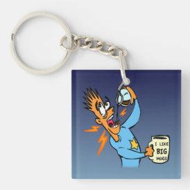 I Like Big Mugs! - Java Junkie Guy! Keychain