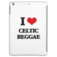 I Love CELTIC REGGAE iPad Air Cases